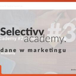 Selectivv Academy 3 dane w marketingu grafika