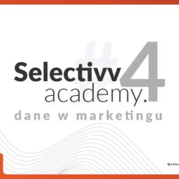 Selectivv Selectivv Academy 4 dane w marketingu cover