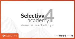 Selectivv Selectivv Academy 4 dane w marketingu cover