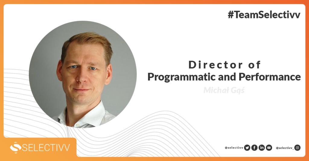 Michał Gąś - Director of Programmatic and Performance