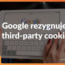 google rezygnuje z third party cookies
